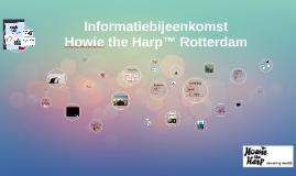 Rotterdam NIEUW Informatiebijeenkomst Howie the Harp™