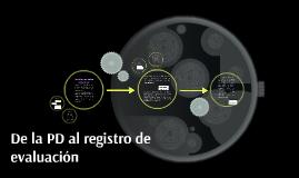 Copy of De la PD al registro de evaluación
