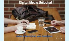 Digital Media Unlocked - Listen & Learn from Your Customers