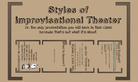Styles of Improvisational Theater introduction