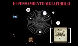El PENSAMIENTO METAFORICO