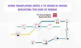 WHEN TRANSLATION MEETS A TV SERIES IN HIGHER EDUCATION: THE