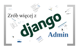 Doing more with django admin