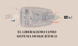 EL LIBERALISMO COMO SISTEMA DEMOCRATICO