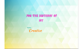For The Birthday of