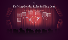 Defying Gender Roles in King Lear
