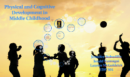 Physical and Cognitive Development in Middle Childhood