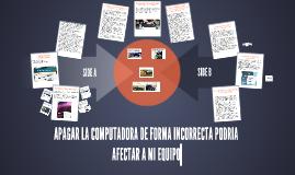 Copia de APAGAR LA COMPUTADORA DE FORMA INCORRECTA PODRIA AFECTAR A M