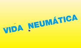 VIDA NEUMÁTICA