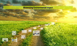 Minimising Environmental Impact