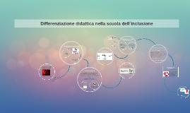 Copy of Differenziazione didattica nella scuola dell´inclusione