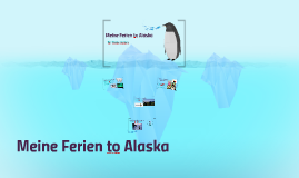 Copy of Meine Ferien to The North Pole