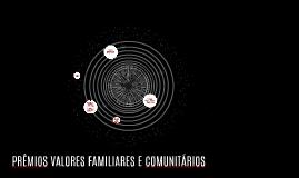 PÊMIOS FAMILIARES E COMUNITÁRIOS