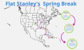 Flat Stanley's  Spring Break