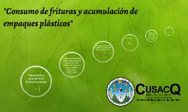 Consumo de frituras y acumulación de empaques plásticos