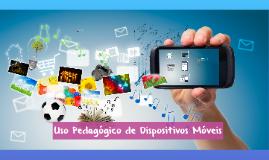 Copy of Uso Pedagógico de Dispositivos Móveis