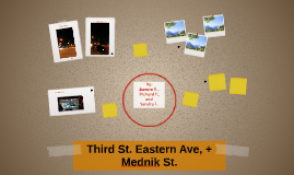 Third St. Eastern Ave, + Mednik St.