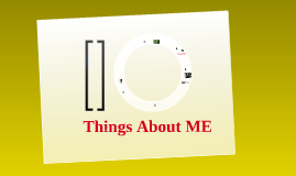 Copy of 10 Things About Me