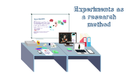 SCLY 2 - research methods - Experiments