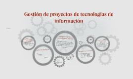 Gestión de proyectos de tecnologías de información