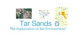 Tar Sands - Exploitation of the Environment