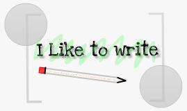 I like to write