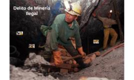 Delito de Minería Ilegal