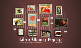 Libro Álbum y Pop Up