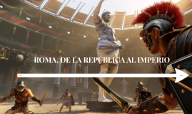 ROMA, DE LA REPÚBLICA AL IMPERIO