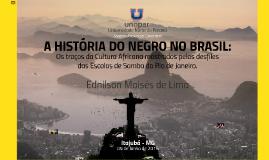 Cópia de A HISTÓRIA DO NEGRO NO BRASIL: