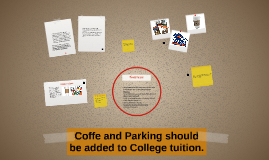 Coffe and Parking should be added to College tuition.