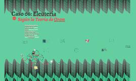 Caso 06: Eleuteria