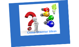 Copy of Como Generar Ideas