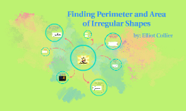 Finding Perimeter and Area of Irregular Shapes