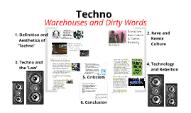 """Techno -- Warehouses and """"Dirty Words"""""""