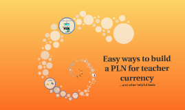 Easy ways to build a PLN for teacher currency