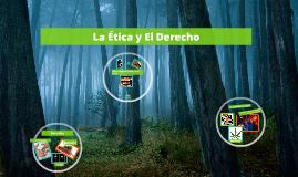 Copy of La Ética y El Derecho