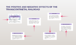 Copy of THE POSITIVE AND NEGATIVE EFFECTS OF THE TRANSCONTINETAL RAI