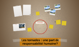 Les tornades : une part de responsabilité humaine?