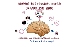 Reading The Criminal Minds:  Unravel The Signs