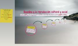 Copy of Bourdieu y la reproducción cultural y social
