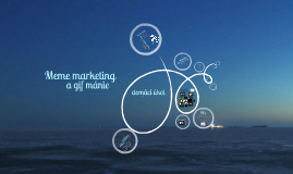Copy of Meme marketing a gif mánie