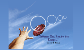 """""""Getting 'Em Ready for Darrell"""""""