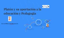 Copy of Platon y su aportacion a la educacion y Pedagogia