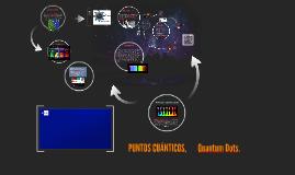 Copy of PUNTOS CUÁNTICOS, Quantum dots