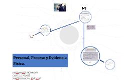 Copy of Personal, Proceso y Evidencia Fisica.