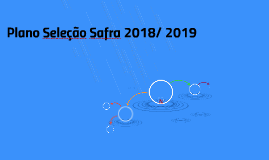 Plano Seleção Safra 2018/ 2019