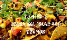 Copy of 11-2-3 salsa mil islas con nachos