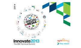 Innovate 2013 - Social Media for Agile Adoption