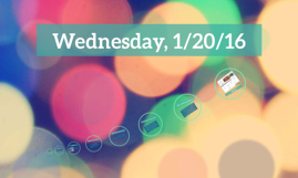 Wednesday, 1/20/16
